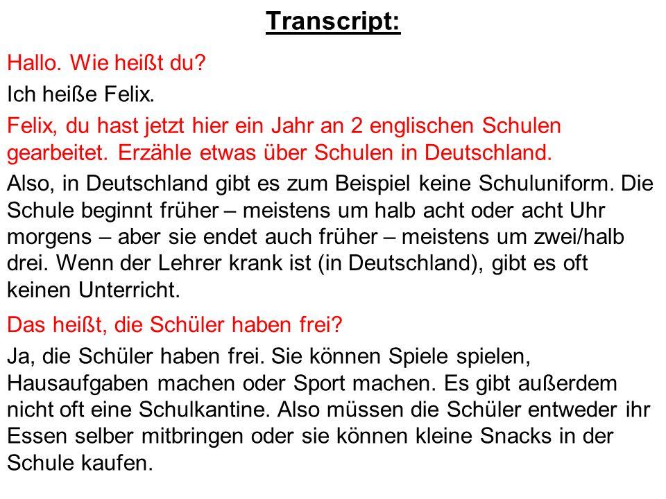 Transcript: Hallo. Wie heißt du Ich heiße Felix.