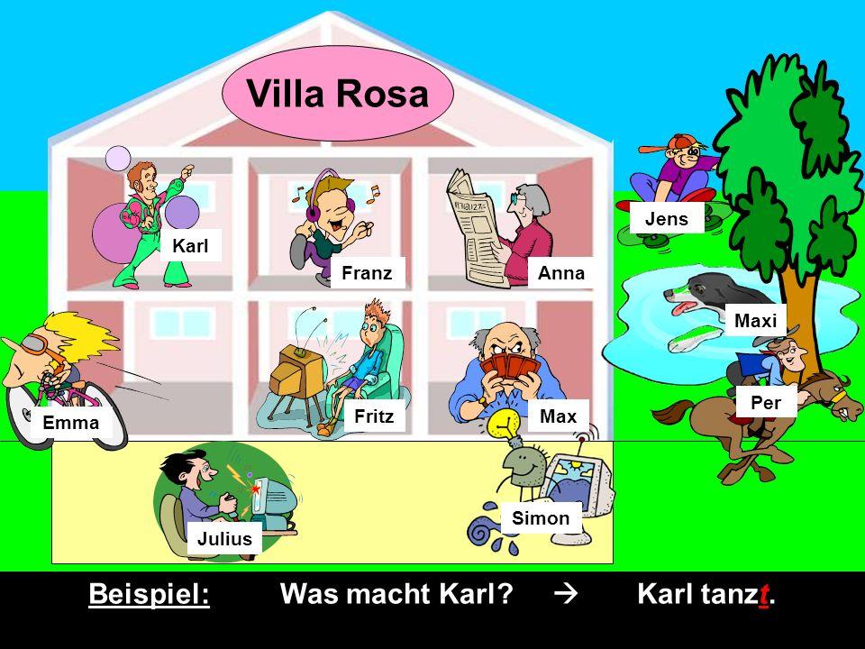 Beispiel: Was macht Karl  Karl tanzt.