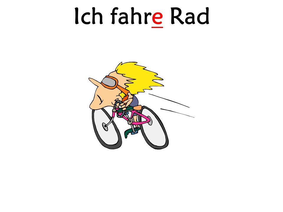 Ich fahre Rad