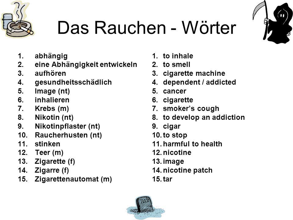 Das Rauchen - Wörter abhängig eine Abhängigkeit entwickeln aufhören