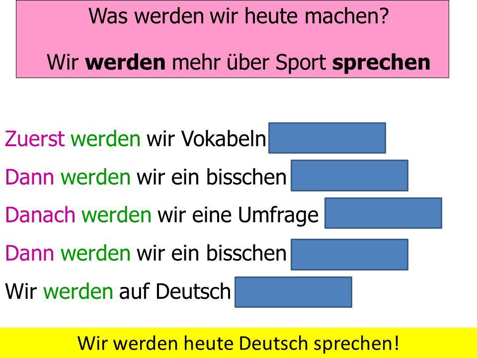 Was werden wir heute machen Wir werden mehr über Sport sprechen