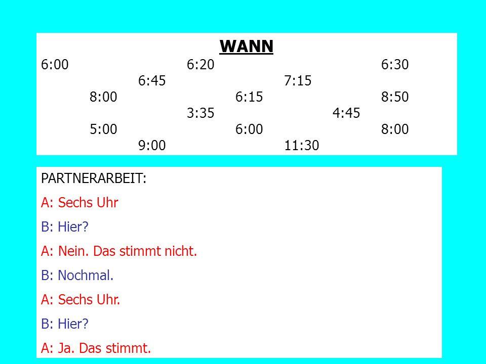 WANN 6:00 6:20 6:30 6:45 7:15 8:00 6:15 8:50 3:35 4:45 5:00 6:00 8:00 9:00 11:30.