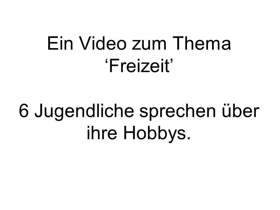 Ein Video zum Thema 'Freizeit' 6 Jugendliche sprechen über ihre Hobbys.
