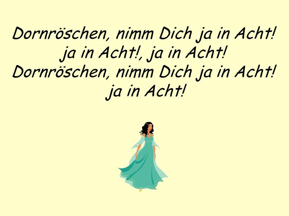 Dornröschen, nimm Dich ja in Acht!