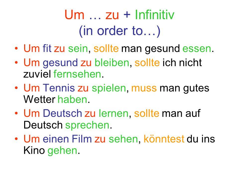 Um … zu + Infinitiv (in order to…)