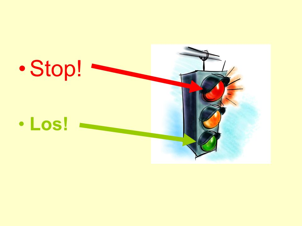 Stop! Los!