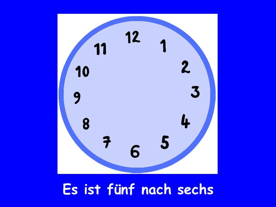 Es ist fünf nach sechs