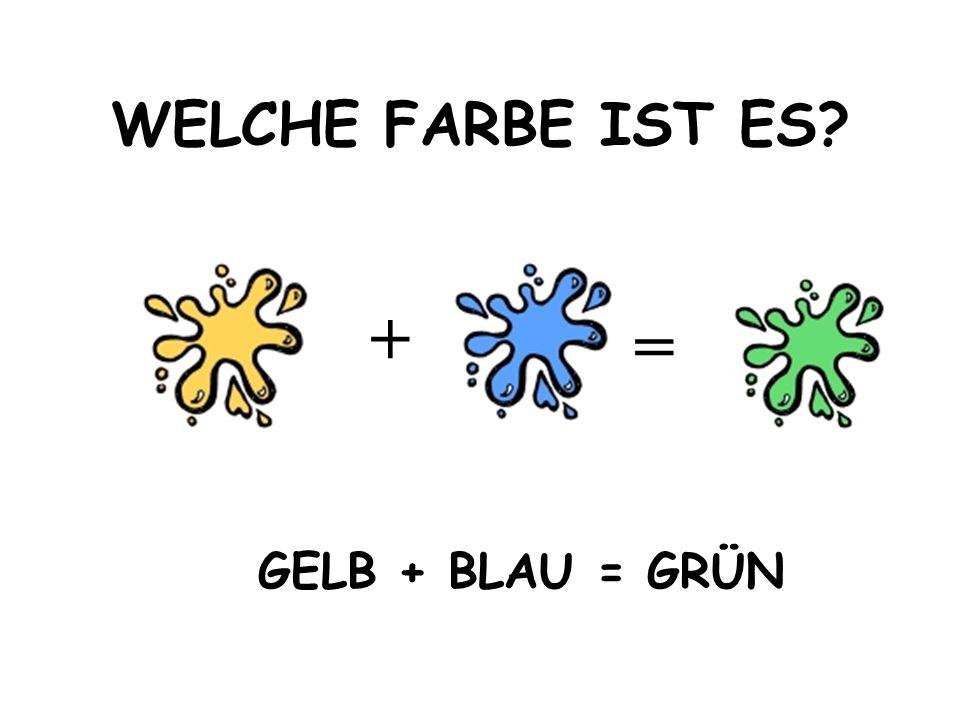WELCHE FARBE IST ES + = GELB + BLAU = GRÜN