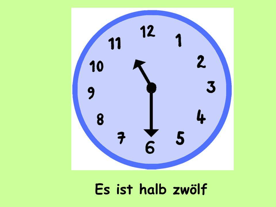 Es ist halb zwölf