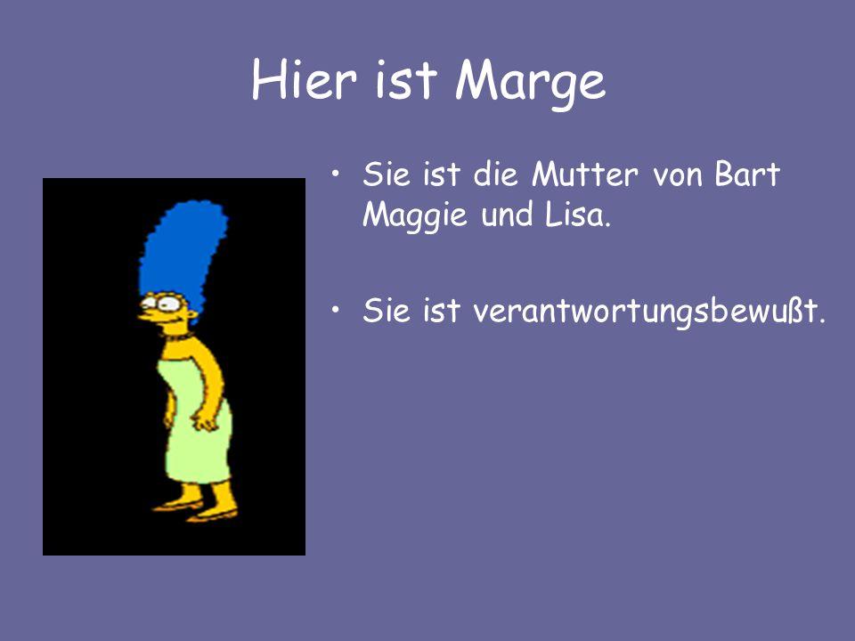Hier ist Marge Sie ist die Mutter von Bart Maggie und Lisa.