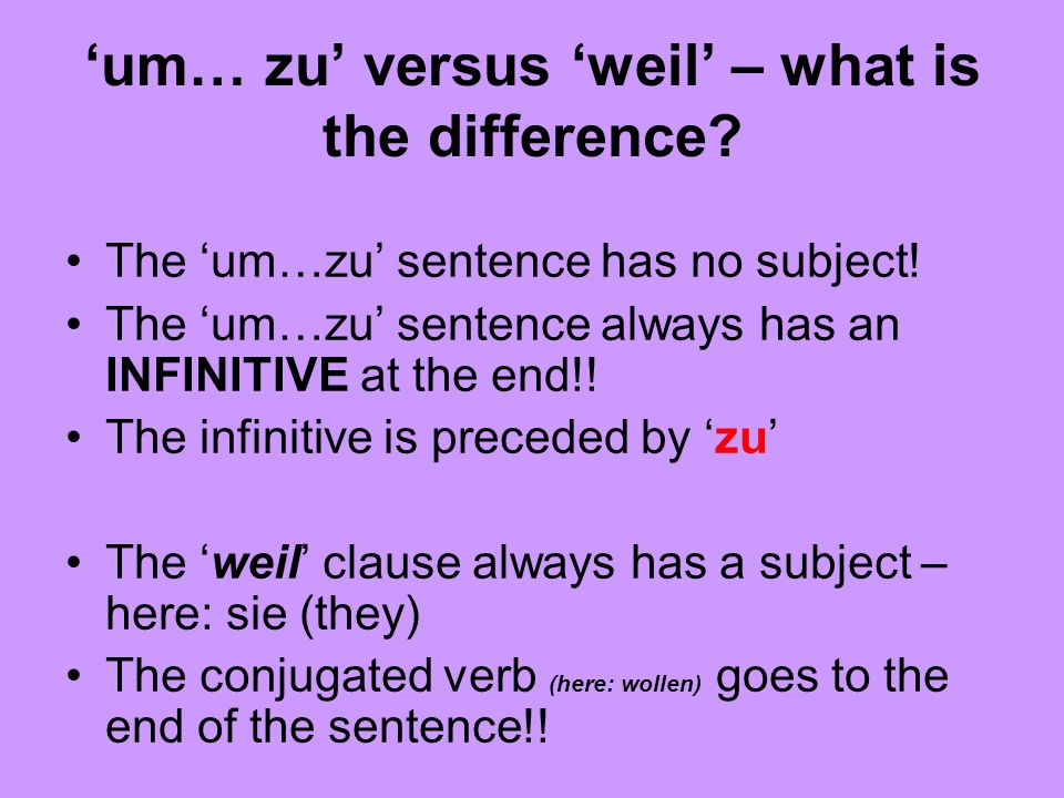 'um… zu' versus 'weil' – what is the difference