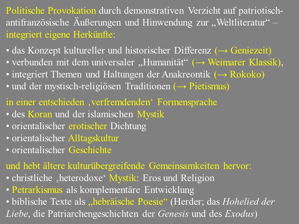 """Politische Provokation durch demonstrativen Verzicht auf patriotisch-antifranzösische Äußerungen und Hinwendung zur """"Weltliteratur – integriert eigene Herkünfte:"""