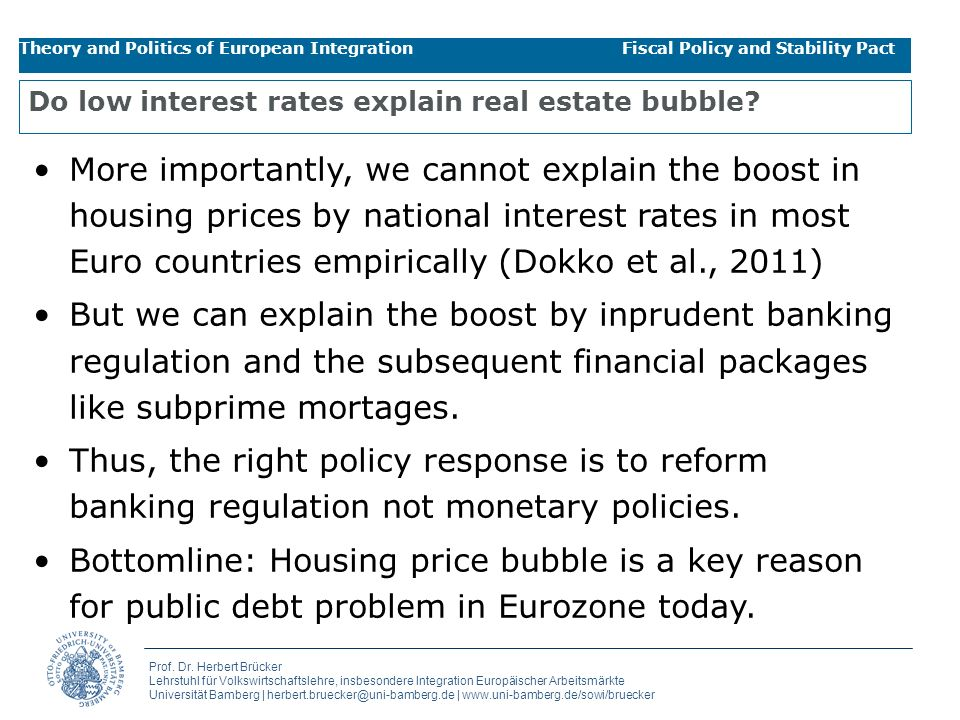 Do low interest rates explain real estate bubble