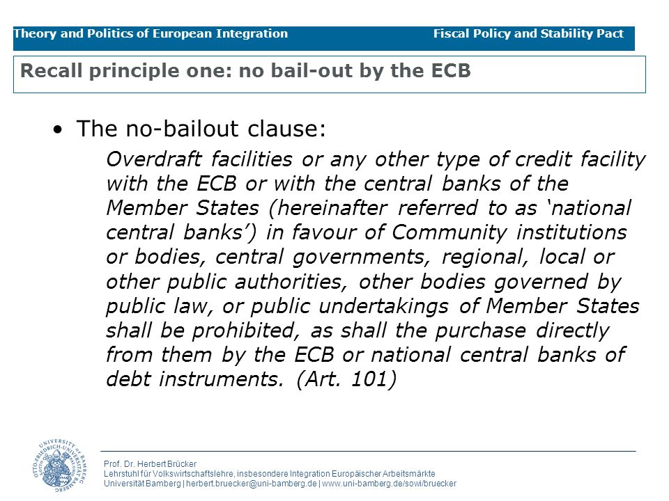 Recall principle one: no bail-out by the ECB