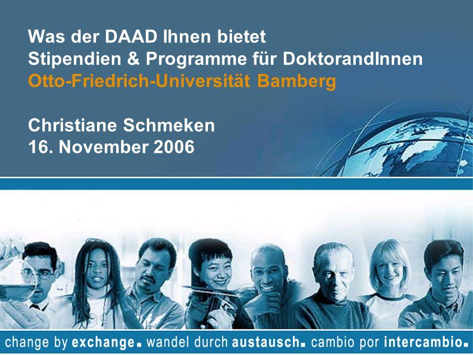 Was der DAAD Ihnen bietet Stipendien & Programme für DoktorandInnen Otto-Friedrich-Universität Bamberg Christiane Schmeken 16.