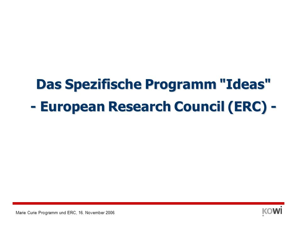 Das Spezifische Programm Ideas - European Research Council (ERC) -