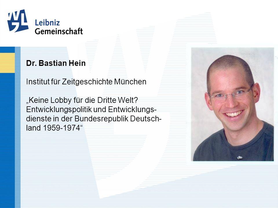 """Dr. Bastian Hein Institut für Zeitgeschichte München """"Keine Lobby für die Dritte Welt."""