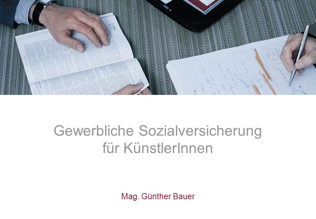 Gewerbliche Sozialversicherung für KünstlerInnen Mag. Günther Bauer