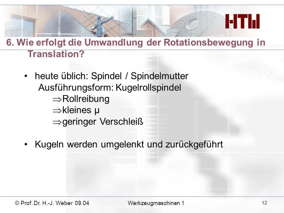 6. Wie erfolgt die Umwandlung der Rotationsbewegung in Translation