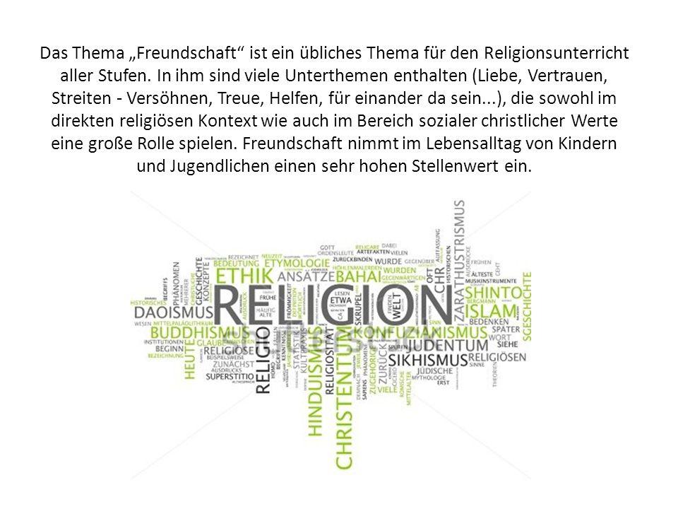 """Das Thema """"Freundschaft ist ein übliches Thema für den Religionsunterricht aller Stufen."""