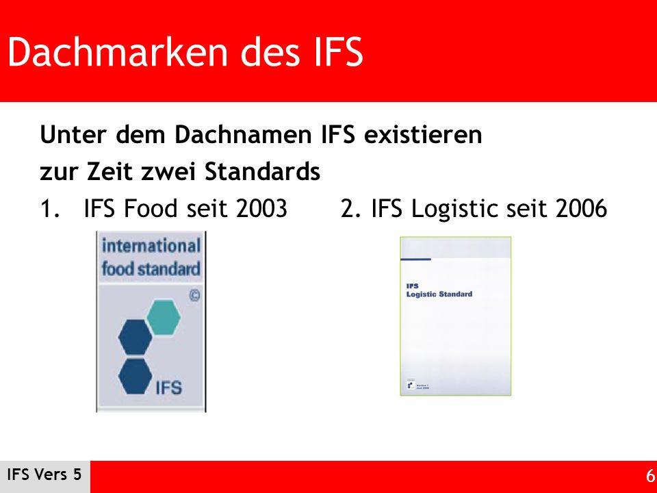 Dachmarken des IFS Unter dem Dachnamen IFS existieren