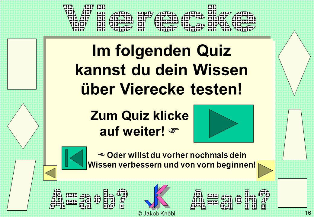 Im folgenden Quiz kannst du dein Wissen über Vierecke testen!