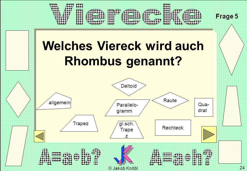 Welches Viereck wird auch Rhombus genannt