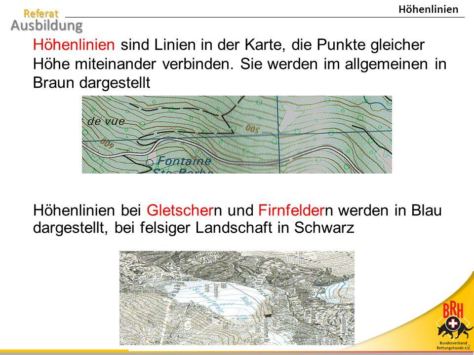 Höhenlinien Höhenlinien sind Linien in der Karte, die Punkte gleicher Höhe miteinander verbinden. Sie werden im allgemeinen in Braun dargestellt.