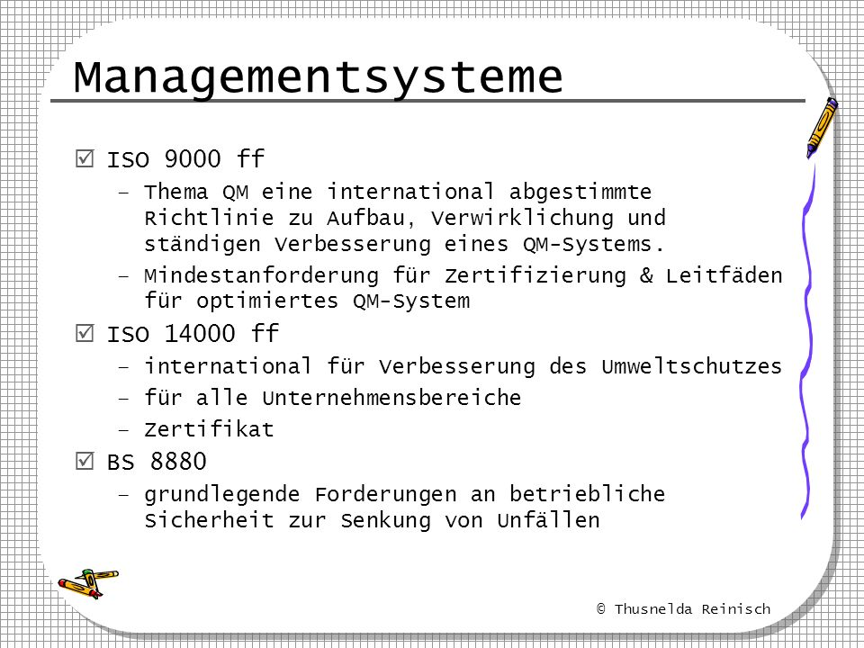 Managementsysteme ISO 9000 ff ISO 14000 ff BS 8880