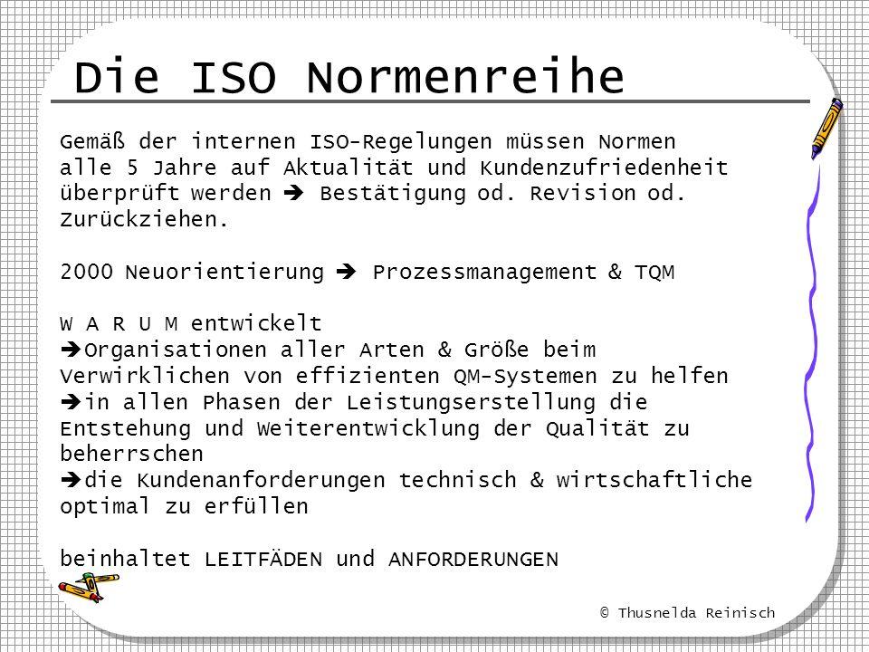 Die ISO Normenreihe Gemäß der internen ISO-Regelungen müssen Normen