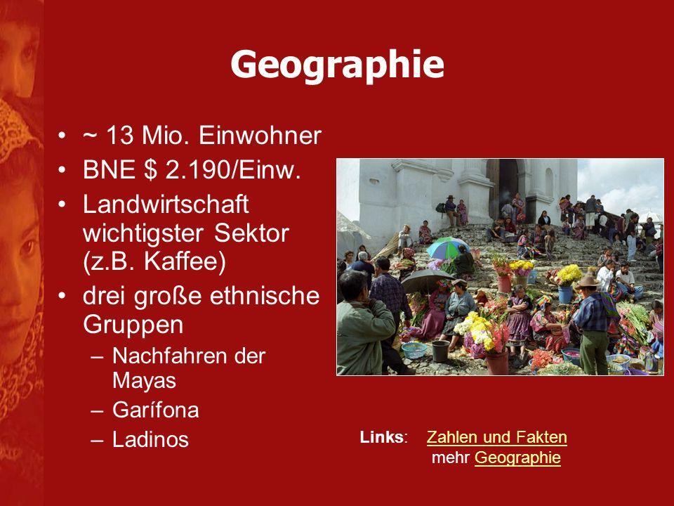 Geographie ~ 13 Mio. Einwohner BNE $ 2.190/Einw.