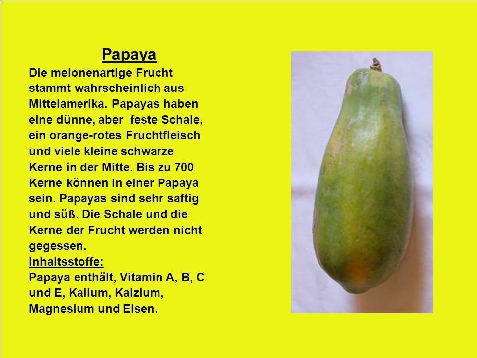 Papaya Die melonenartige Frucht stammt wahrscheinlich aus
