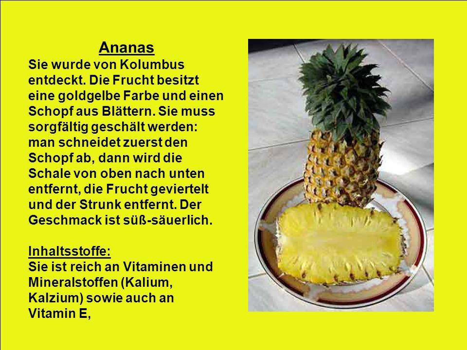 Ananas Sie wurde von Kolumbus entdeckt. Die Frucht besitzt