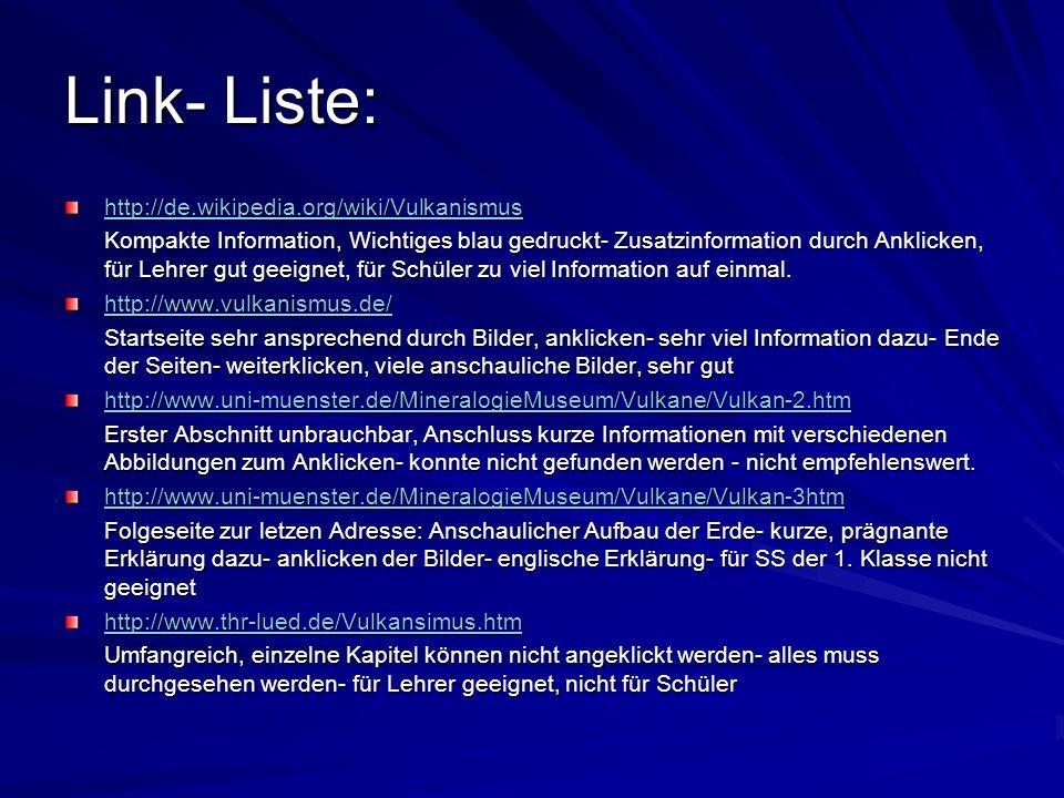 Link- Liste: http://de.wikipedia.org/wiki/Vulkanismus