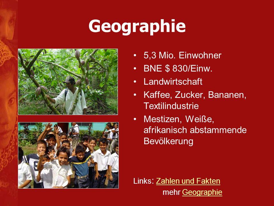 Geographie 5,3 Mio. Einwohner BNE $ 830/Einw. Landwirtschaft
