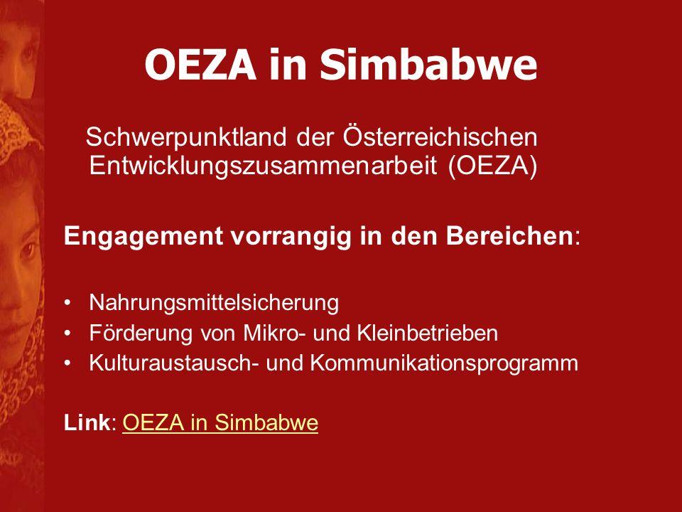 OEZA in Simbabwe Schwerpunktland der Österreichischen Entwicklungszusammenarbeit (OEZA) Engagement vorrangig in den Bereichen: