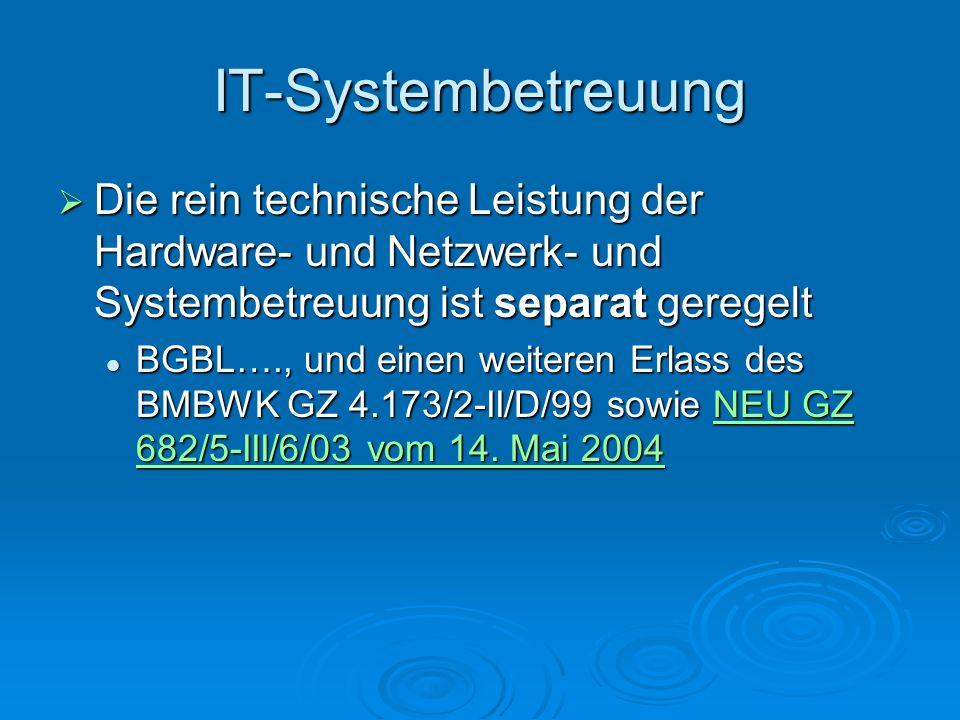 IT-Systembetreuung Die rein technische Leistung der Hardware- und Netzwerk- und Systembetreuung ist separat geregelt.