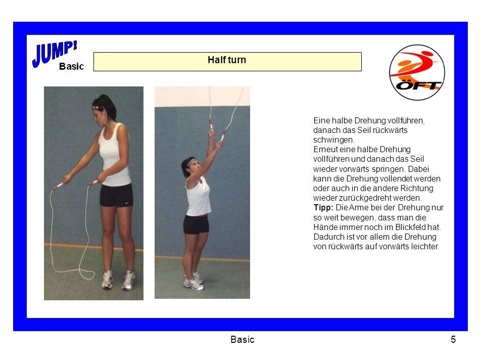 JUMP! Half turn. Eine halbe Drehung vollführen, danach das Seil rückwärts schwingen.