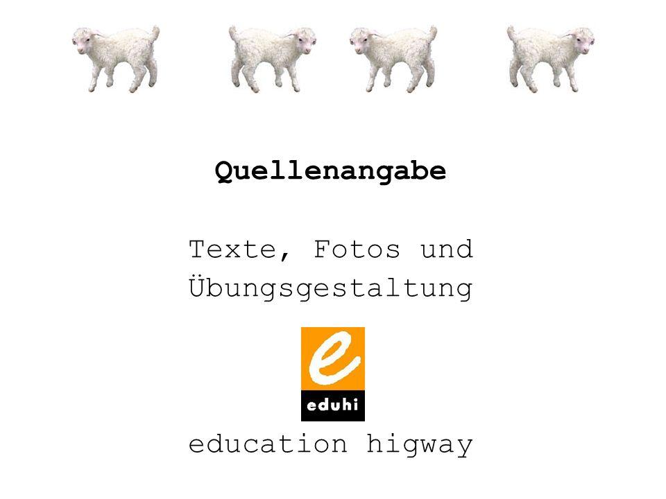 Quellenangabe Texte, Fotos und Übungsgestaltung education higway