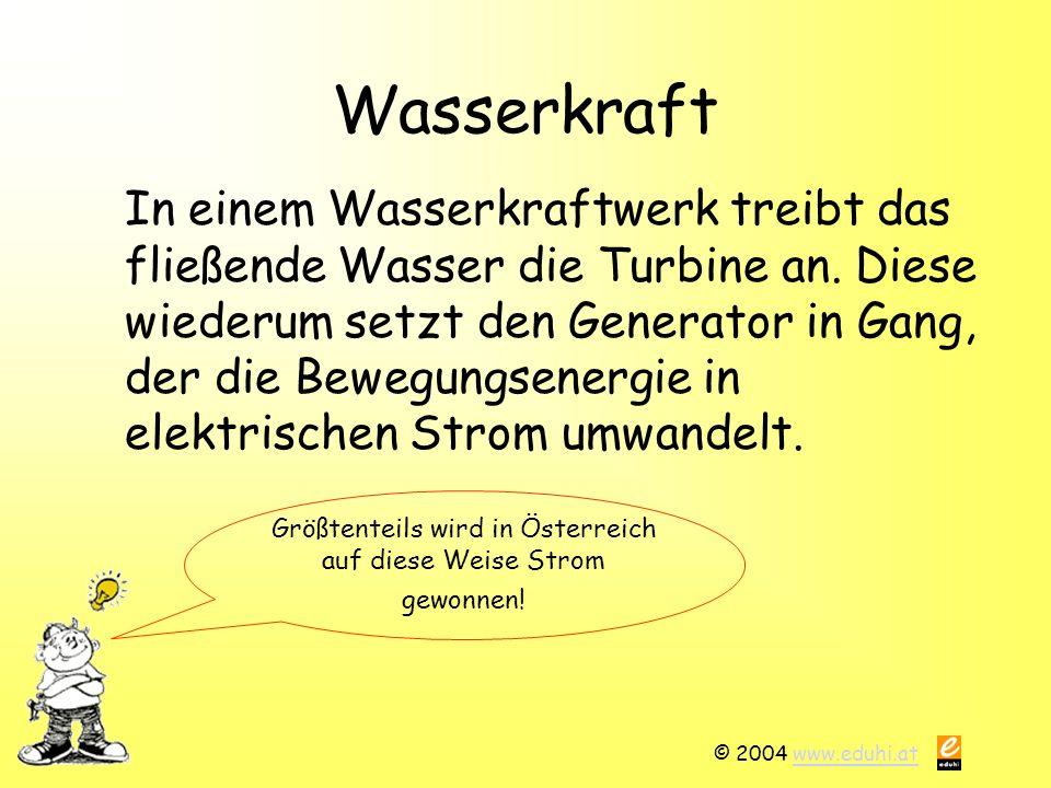 Größtenteils wird in Österreich auf diese Weise Strom