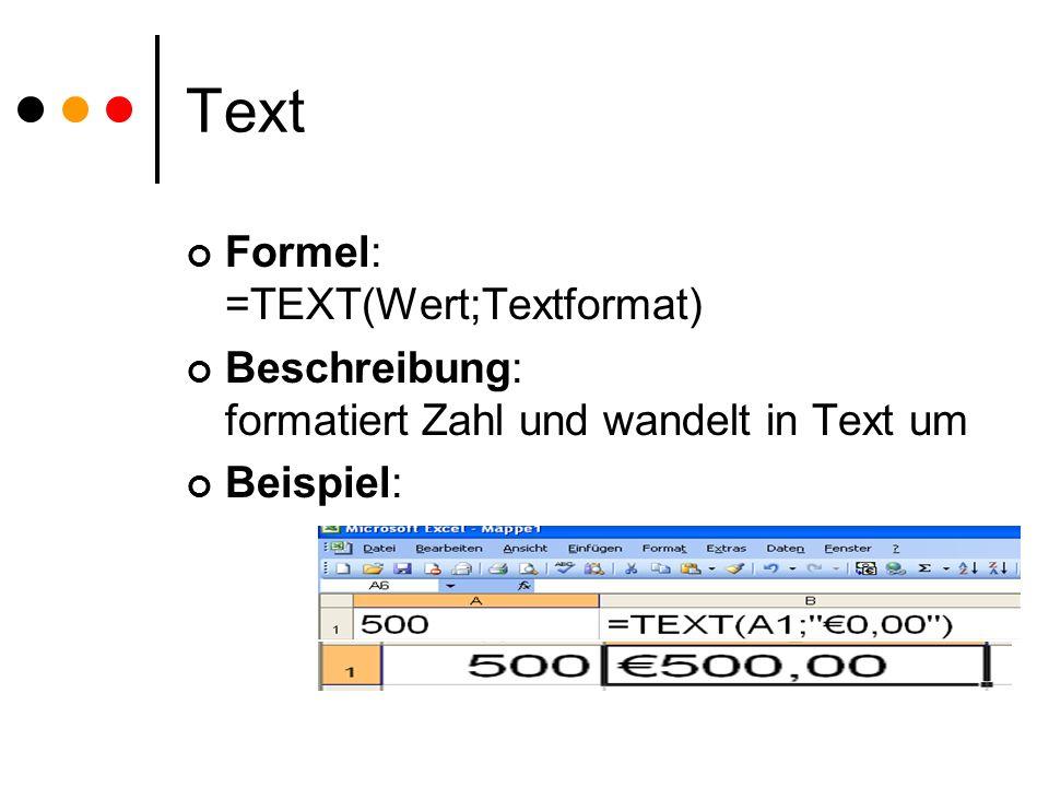 Text Formel: =TEXT(Wert;Textformat)