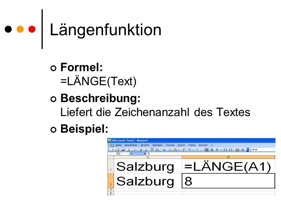 Längenfunktion Formel: =LÄNGE(Text)