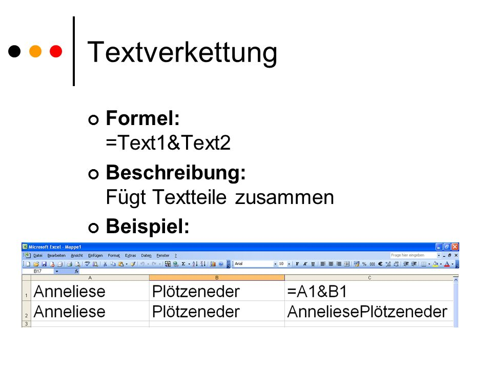 Textverkettung Formel: =Text1&Text2
