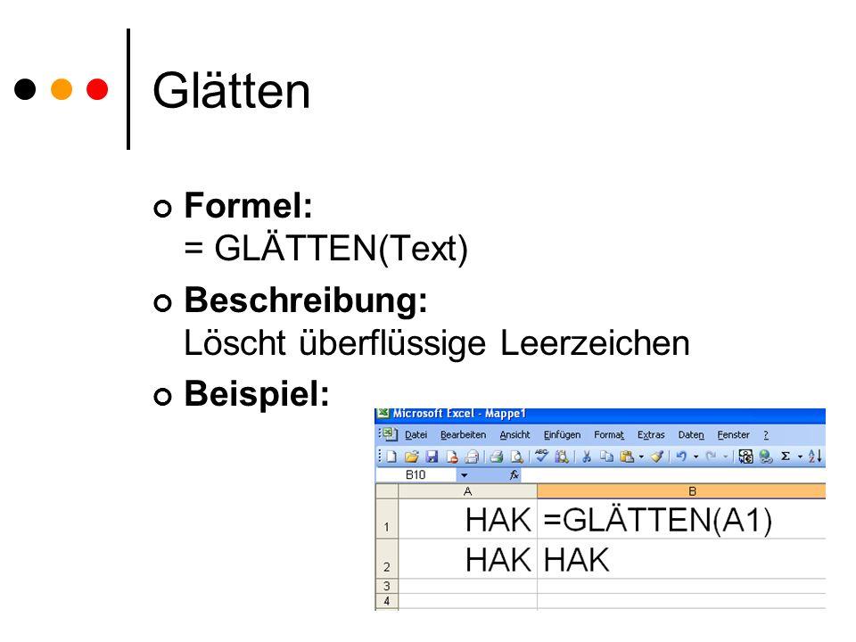 Glätten Formel: = GLÄTTEN(Text)