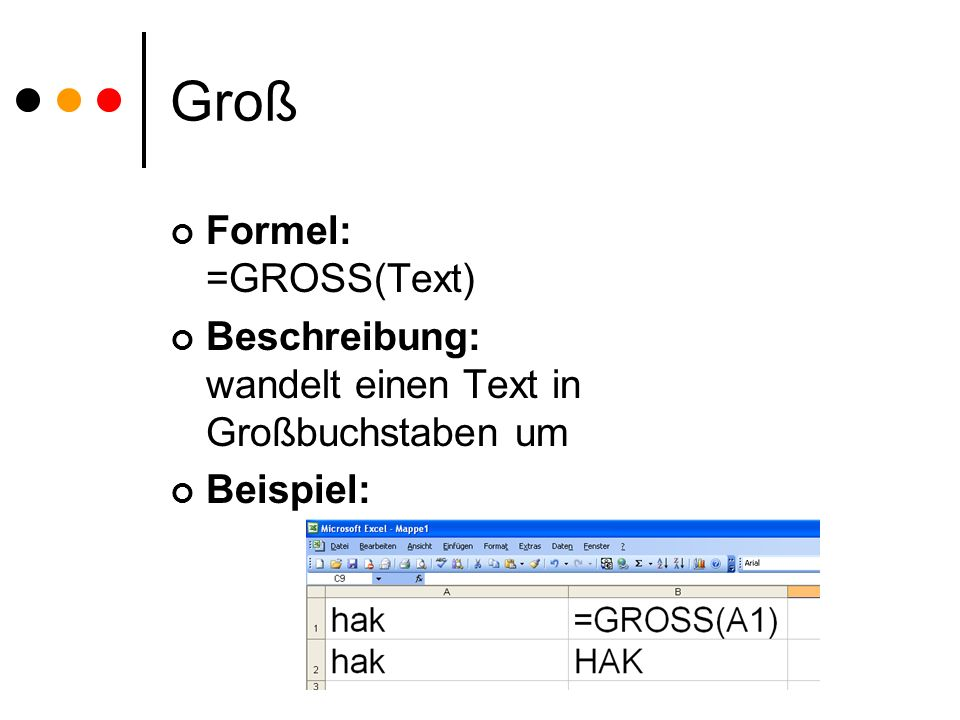 Groß Formel: =GROSS(Text)