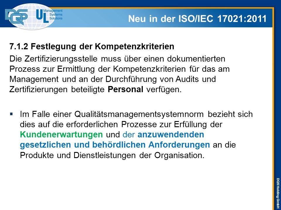 Neu in der ISO/IEC 17021:2011 7.1.2 Festlegung der Kompetenzkriterien