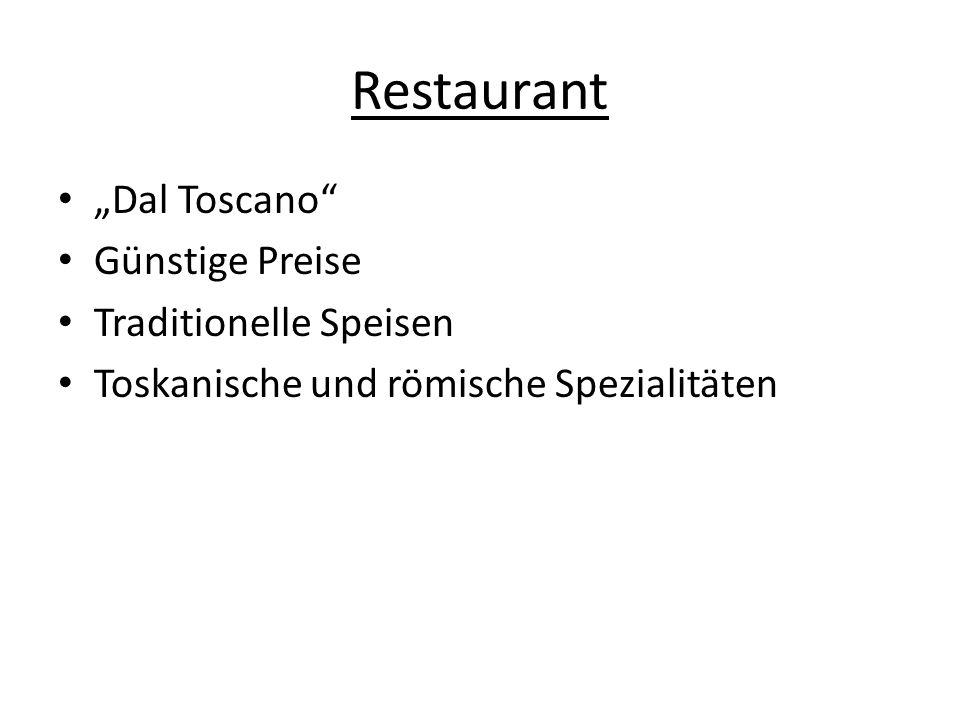 """Restaurant """"Dal Toscano Günstige Preise Traditionelle Speisen"""