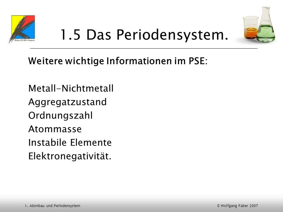1.5 Das Periodensystem. Weitere wichtige Informationen im PSE: