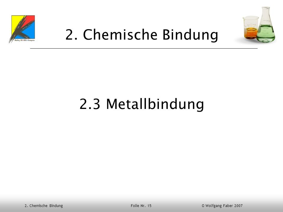 2. Chemische Bindung 2.3 Metallbindung