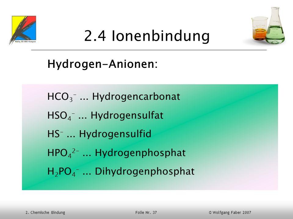 2.4 Ionenbindung Hydrogen-Anionen: HCO3- ... Hydrogencarbonat